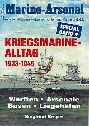 Marine-Arsenal Special Band 9: Kriegsmarine-Alltag 1933-1945. Werften,: Breyer, Siegfried
