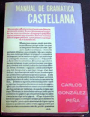 Manual de Gramatica Castellana: Pena, Carlos Gonzalez