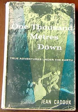 One Thousand Metres Down: True Adventures Under the Earth