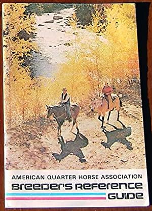 Breeder's Reference Guide to Registering and Transferring: American Quarter Horse