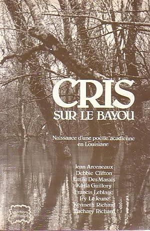 Cris Sur Le Bayou: Naissance d'une poesie acadienne en Louisiane: Anthology