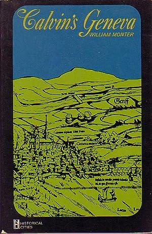 Calvin's Geneva (New dimensions in history: Historical cities): Monter, William