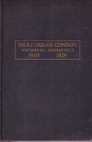 The R .F. Griggs Company Investment Bankers - Waterbury, Connecticut 1903 - 1929: R .F. Griggs ...