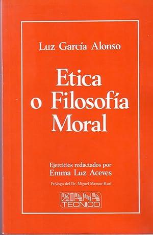Etica o Filosofia Moral: Alonso, Luz Garcia