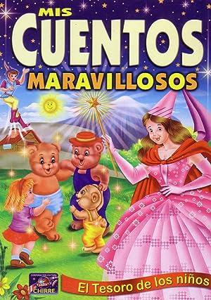 Mis Cuentos Maravillosos: El Tesoro de los ninos: Zamora, Miguel (ed.)