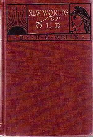New Worlds for Old: Wells, H. G.