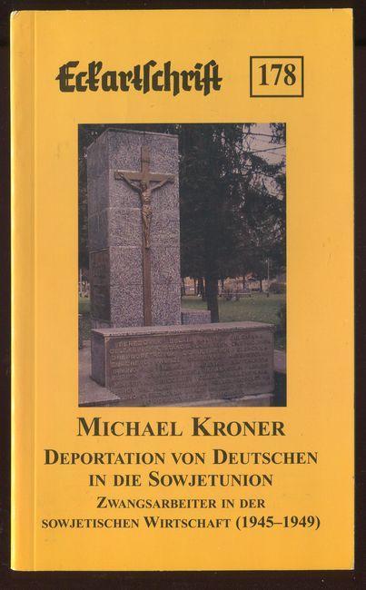 Deportation von Deutschen in die Sowjetunion. Zwangsarbeiter: Kroner, Michael: