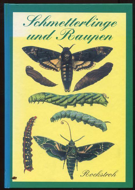 Buch der Schmetterlinge und Raupen nebst Mittheilungen über die Eier, Raupen und Puppen der Schmetterlinge über Fang ud Zucht von Schmetterlingen und Raupen. Reprint der Originalausgabe von 1869.