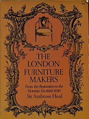 The London Furniture Makers. From the Restoration to the Victorian Era 1660 - 1840. A record of 2...
