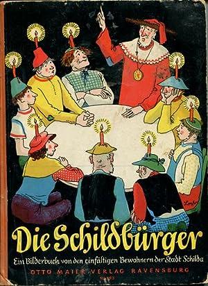 Die Schildbürger. Ein Bilderbuch von den einfältigen: Loehr, Fritz: