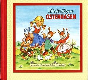 Die fleißigen Osterhasen. Bilder von Felicitas Kuhn-Klapschy.: Kuhn-Klapschy, Felicitas (Bilder)