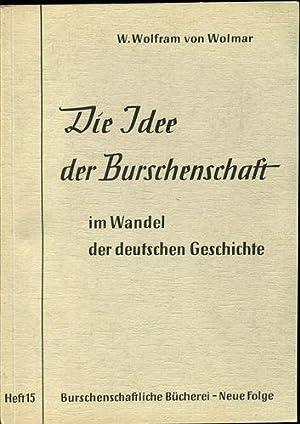 Die Idee der Burschenschaft im Wandel der: Wolmar, W. Wolfram