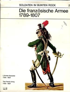 Die französische Armee 1789-1807. - L`Armee franccaise: Martin, Paul: