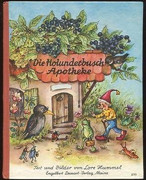 Die Holunderbusch-Apotheke.: Hummel, Lore (Text