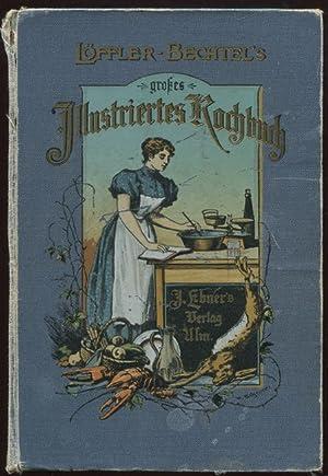 Großes Illustriertes Kochbuch.: Löffler-Bechtel: