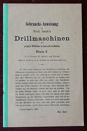Gebrauchsanweisung für Rud. Sack`s Drillmaschinen mit gerippten: Rud. Sack, Leipzig-Plagwitz: