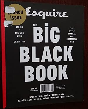 Esquire - The Big Black Book. Launch Issue. Spring - Summer 2013. The style manual for successful...