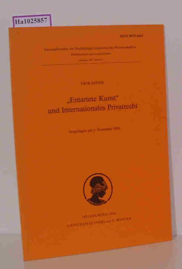 """""""Entartete Kunst"""" und Internationales Privatrecht (Schriften der philosophisch-historischen Klasse der Heidelberger Akademie der Wissenschaften)"""