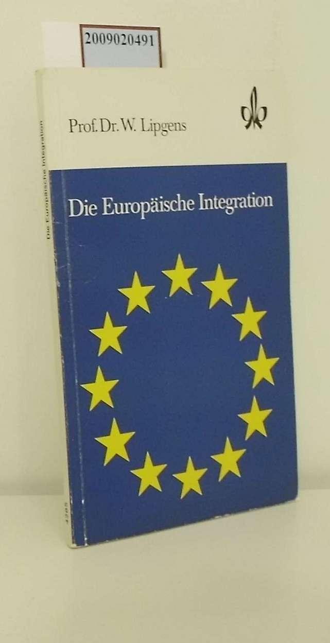 Die Europäische Integration: Lipgens, Walter: