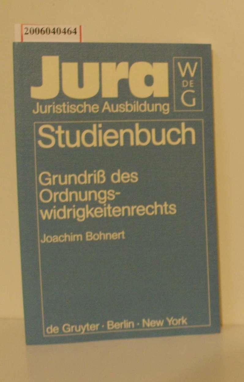 Grundriß des Ordnungswidrigkeitenrechts Jura Studienbuch - Joachim Bohnert