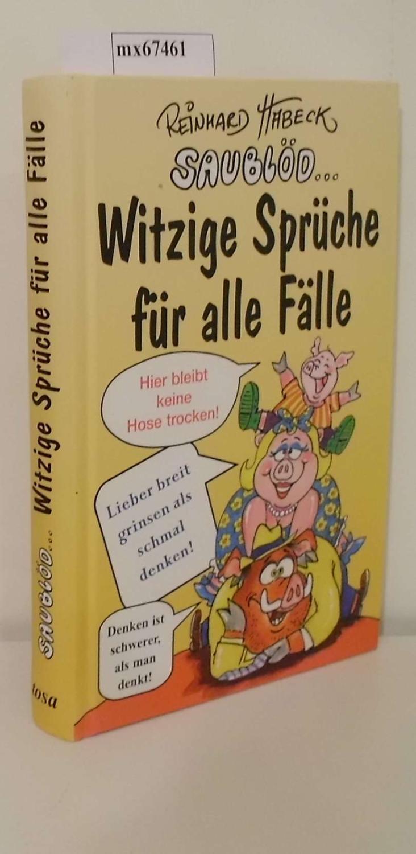 Witzige Spruche Fur Alle Falle Spruche Verse Und Reime Gesammelt