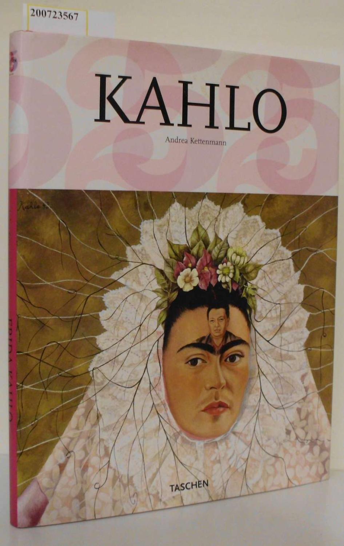 Frida Kahlo 1907 - 1954 Leid und Leidenschaft / Andrea Kettenmann - Kettenmann, AndreaKahlo, Frida [Ill.]