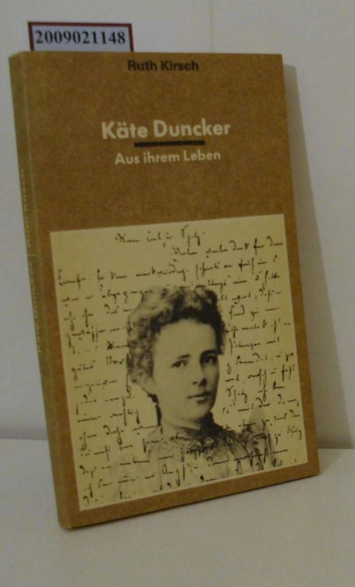 Käte Duncker aus ihrem Leben - Kirsch, Ruth