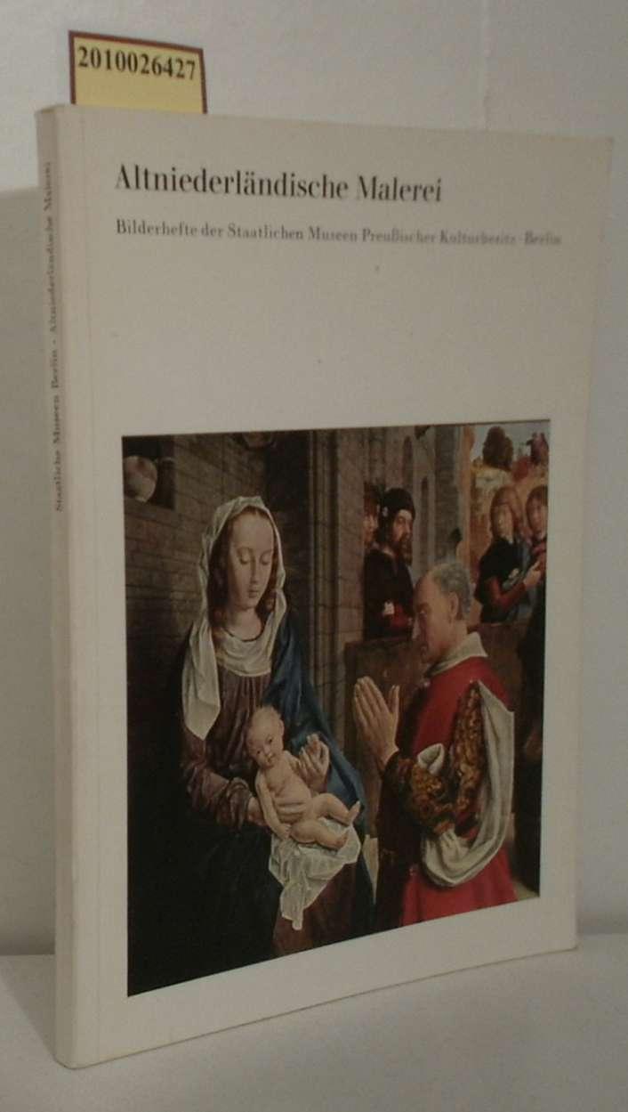 Altniederländische Malerei Staatl. Museen Preuss. Kulturbesitz, Gemäldegalerie,: Arndt, Karl: