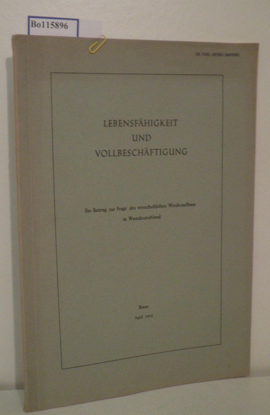 Lebensfähigkeit und Vollbeschäftigung Ein Beitr. z. Frage d. wirtschaftl. Wiederaufbaus in Westdeutschland