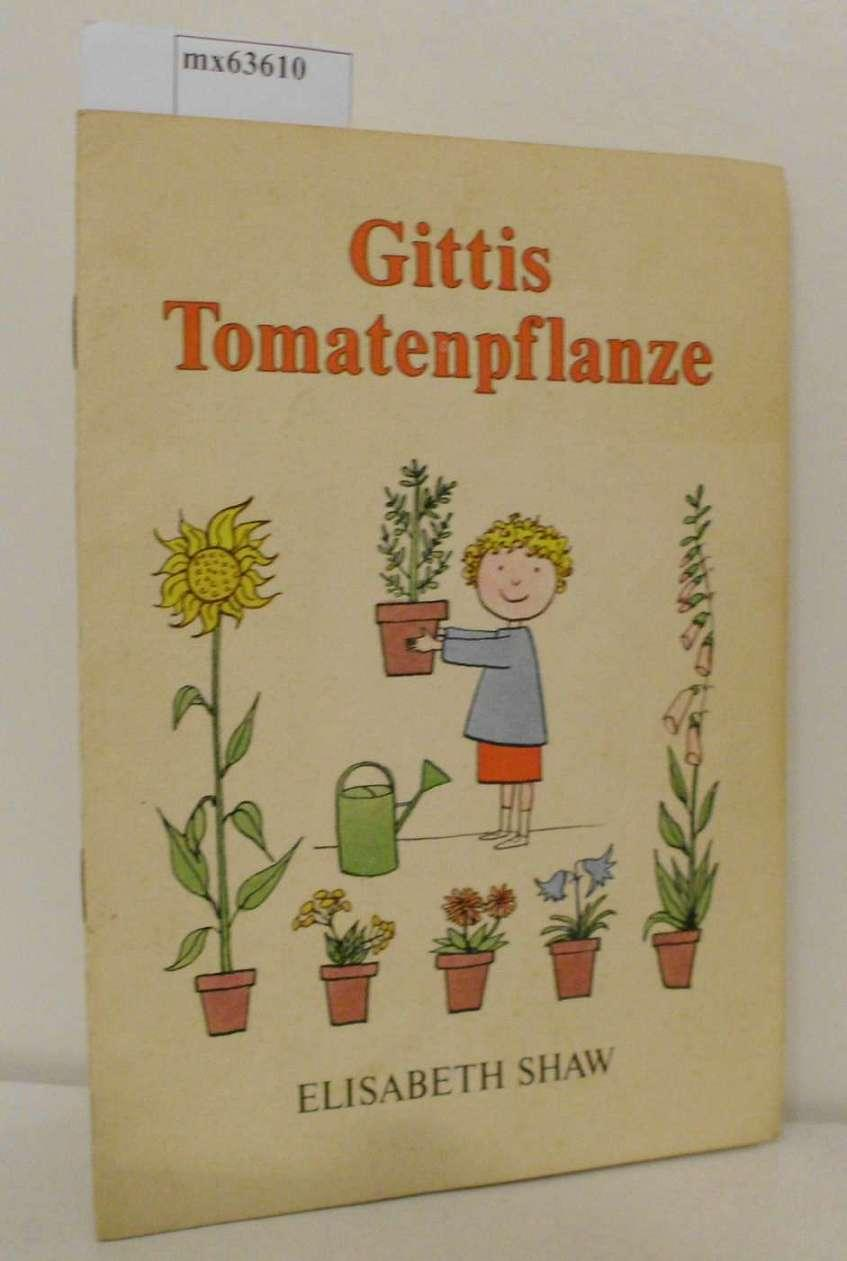 Gittis Tomatenpflanze Elisabeth Shaw - Shaw, Elizabeth