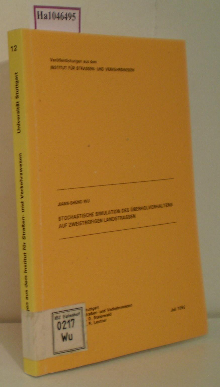 Stochastische Simulation des Überholverhaltens auf zweistreifigen Landstrassen. (=Veröffentlichungen aus dem Institut für Strassen- und Verkehrswesen 12). [Diss. Univ. Stuttgart 1992]. - Wu, Jiann-Shen