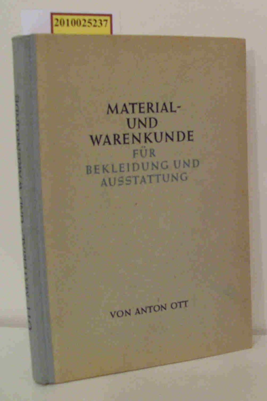 Material- und Warenkunde für Bekleidung und Ausstattung: Ott, Anton: