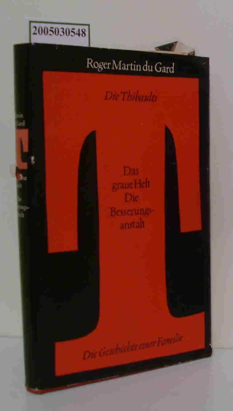 Die Thibaults Das graue Heft, Die Besserungsanstalt: Roger Martin du