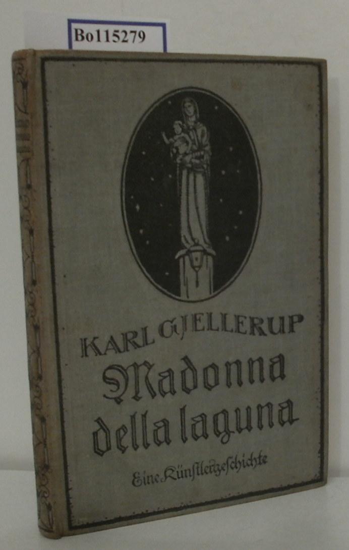 Madonna della laguna Eine venezianische Künstlergeschichte: Gjellerup, Karl: