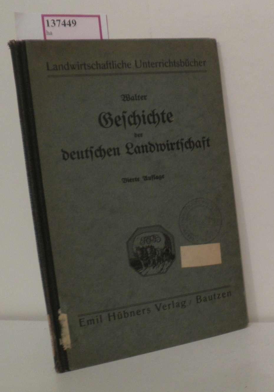 Geschichte der deutschen Landwirtschaft.: Walter, H.: