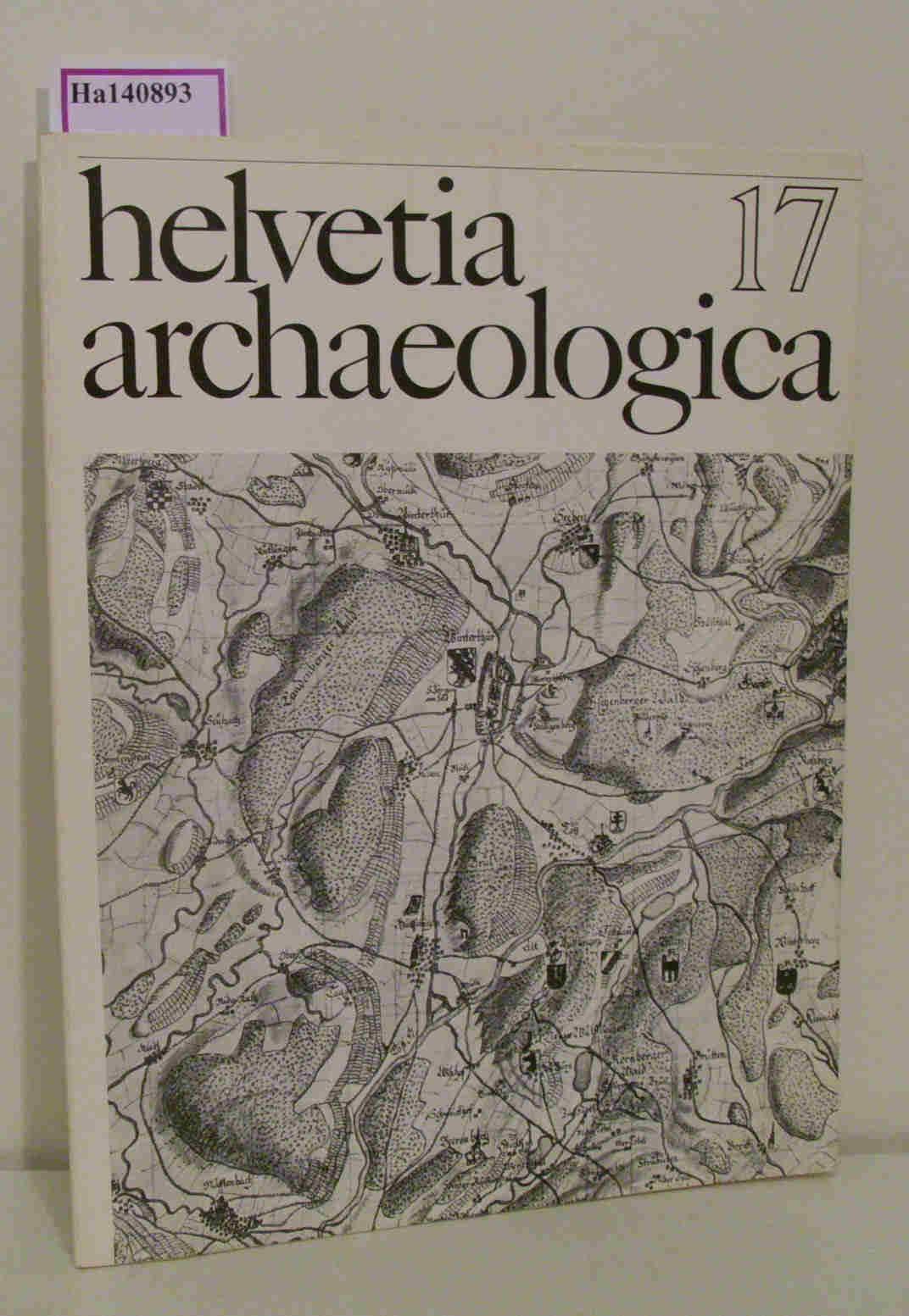 Helvetia Archaeologica. (Heft 17) Archäologie in der: Degen, Rudolf (Hg.):