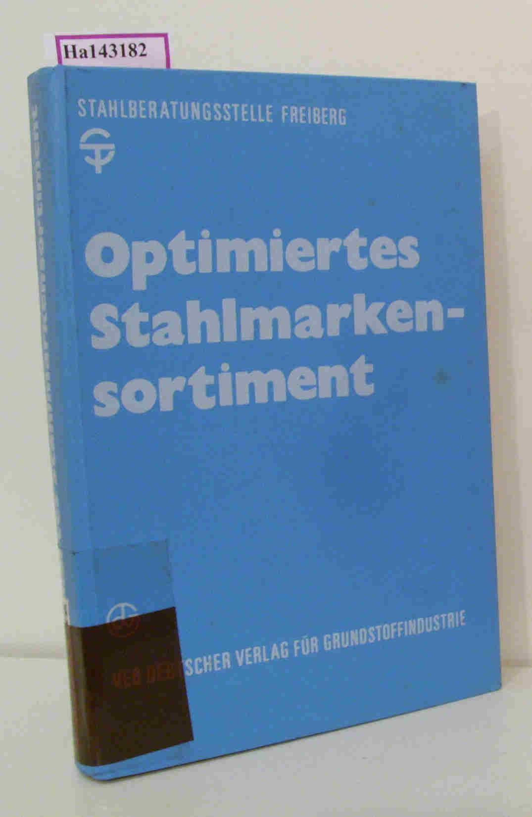 Optimiertes Stahlmarkensortiment. Werkstoffblätter der Stahlmarkenhauptgruppen 1 bis 9.