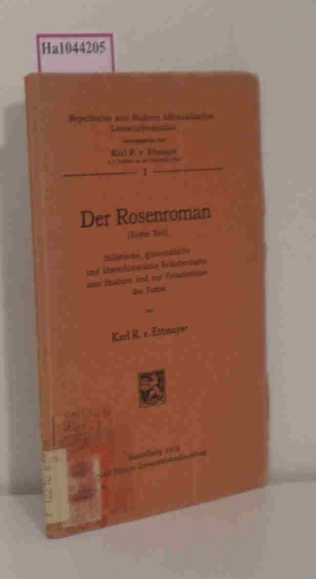 Der Rosenroman. (Erster Teil). Stilistische, grammatische und: Ettmayer, Karl R.