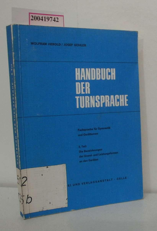 Handbuch der Turnsprache Fachsprache f. Gymnastik u.: Herold, Wolfram Göhler,