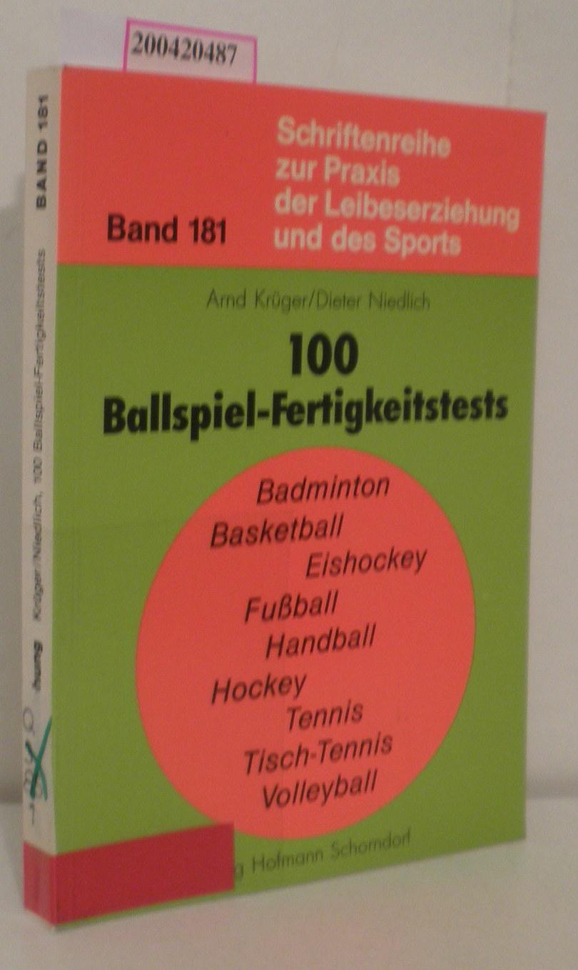 100 Ballspiel-Fertigkeitstests Arnd Krüger Dieter Niedlich: Krüger, Arnd Niedlich,