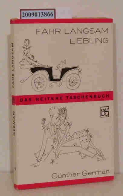 Fahr' langsam, Liebling! Günther German: German, Günther: