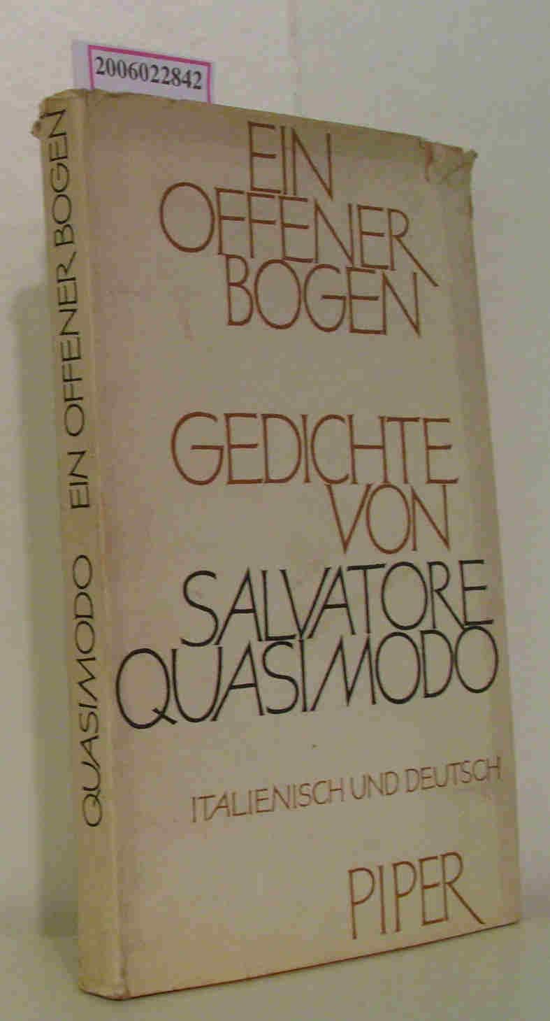 Ein offener Boggen - ausgewählte Gedichte -: Salvatore Quasimodo: