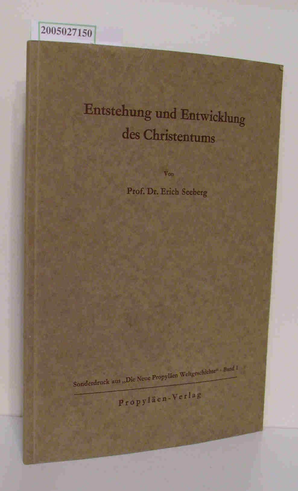 Entstehung und Entwicklung des Christentums Sonderdruck aus: Seeberg, Erich: