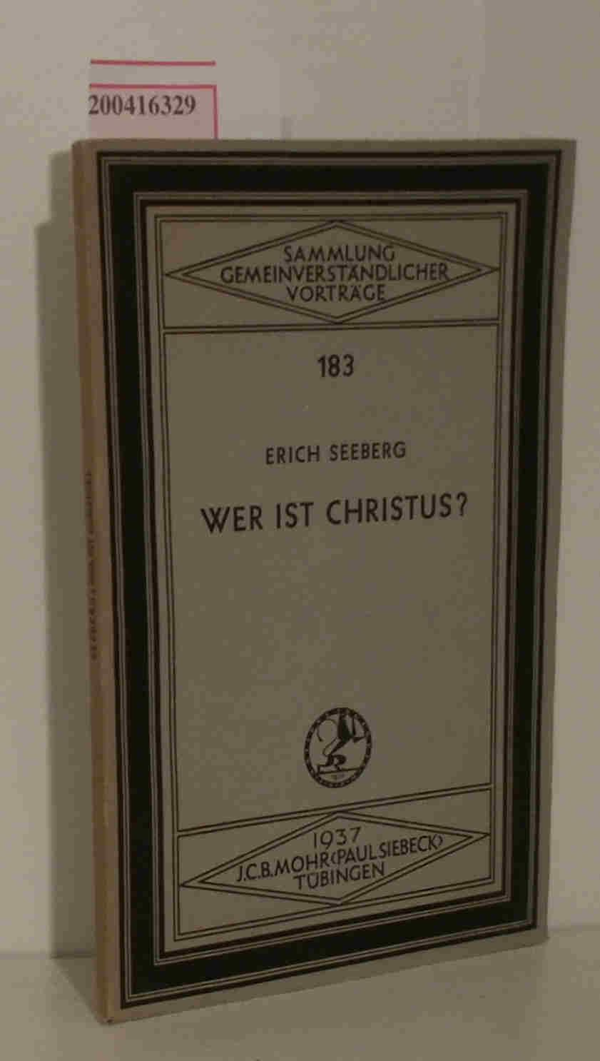Wer ist Christus? Ein Vortrag: Seeberg, Erich: