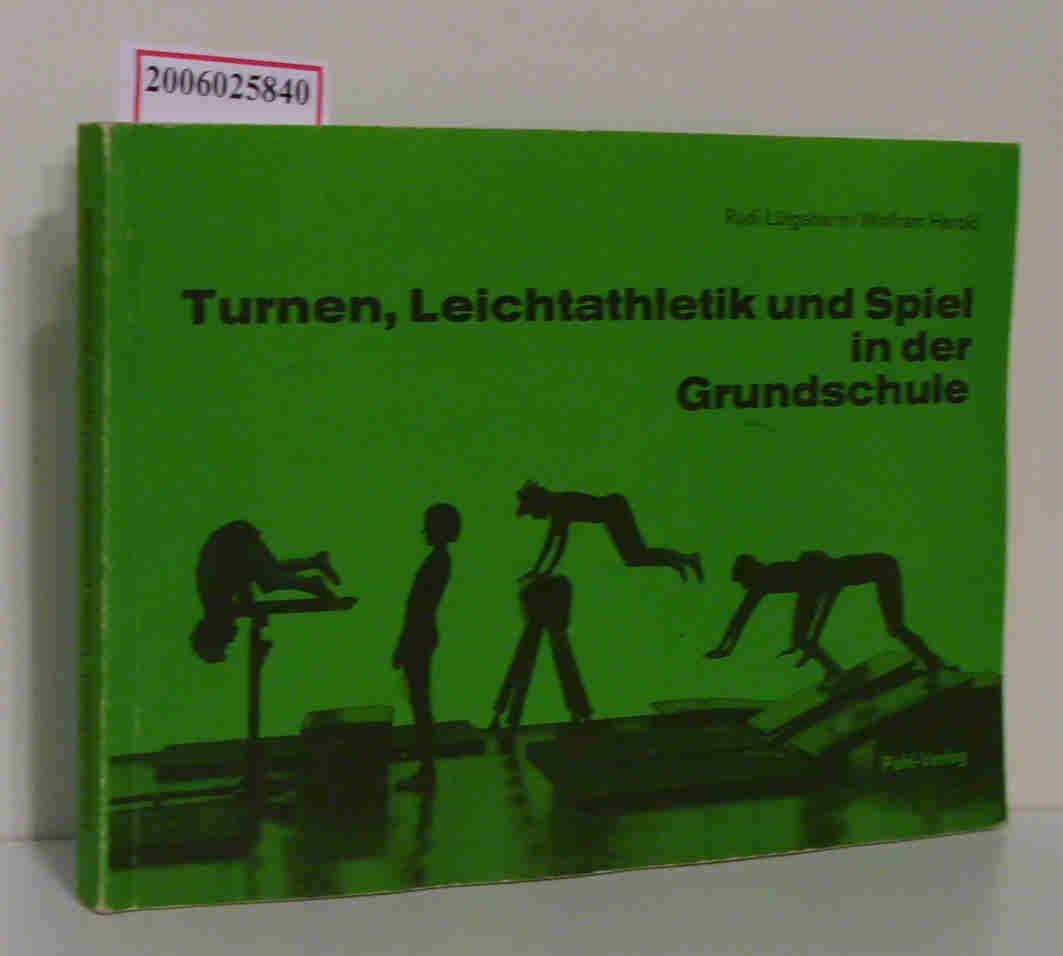 Turnen, Leichtathletik und Spiel in der Grundschule: Rudi Lütgeharm /