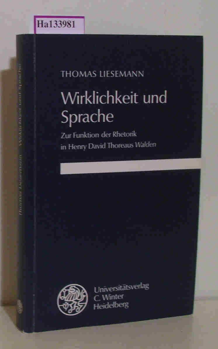 Wirklichkeit und Sprache. Zur Funktion der Rhetorik in Henry David Thoeraus Walden. ( = Anglistische Forschungen, 234) . - Liesemann, Thomas