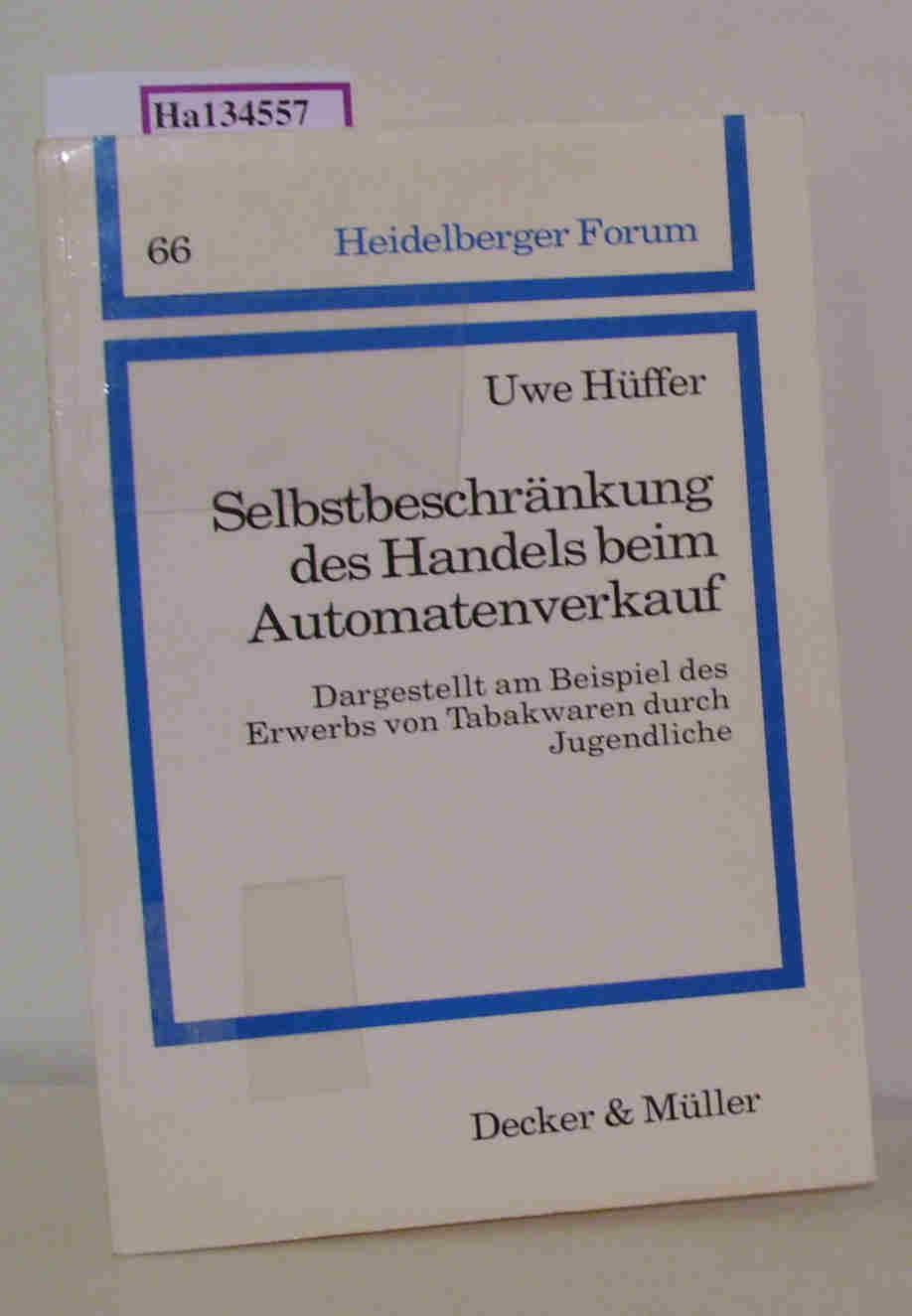 Selbstbeschränkung des Handels beim Automatenverkauf.: Hüffer, Uwe: