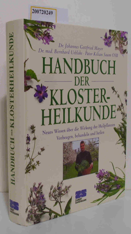 Handbuch der Klosterheilkunde neues Wissen über die: Mayer, Johannes Gottfried