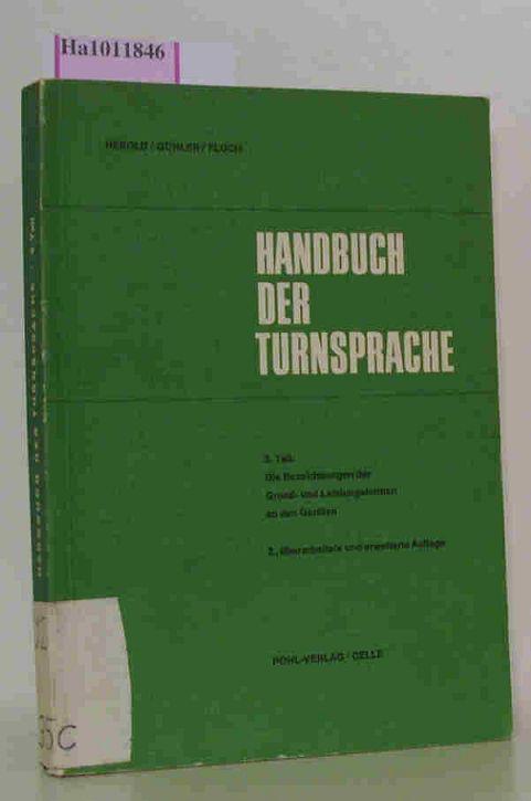 Handbuch der Turnsprache. 2. Teil: Die Bezeichnungen: Herold, Wolfram u.a.: