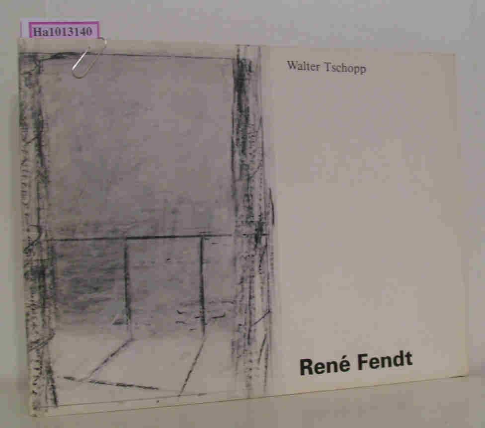 Rene Fendt.: Tschopp, Walter: